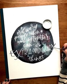 Obama quote in modern calligraphy Ordinary people when working together can do extraordinary things Barack Obama Nothing better than seeing inspirational quotes written in the stars in beautiful lettering This was such a fun commission watercolor Watercolor Quote, Watercolor Galaxy, Galaxy Painting, Galaxy Art, Watercolor Calligraphy Quotes, Watercolour, Brush Pen Calligraphy, Calligraphy Video, How To Write Calligraphy