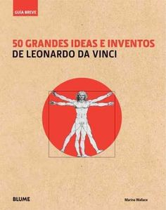 50 grandes ideas e inventos de Leonardo da Vinci / 50 great ideas and inventions of Leonardo da Vinci