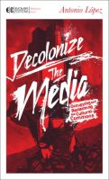 Decolonize the Media