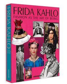Frida Kahlo: Fashion as the Art of Being  De (autor) Susana Martinez Vidal Cuvânt înainte de  Lynn Yaeger