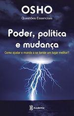 """""""Poder, política e mudança"""" - novo livro do Osho: http://www.editoraplaneta.com.br/descripcion_libro/11597"""