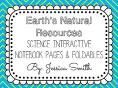 Renewable & Nonrenewable Resources Science Interactive Notebook Resources & Foldables
