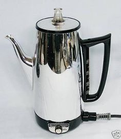 Percolator coffee pot.  I so enjoyed the smell and watching the coffee splash up into the the little glass thingy on the top!