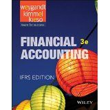Financial accounting / Jerry J. Weygandt, Paul D. Kimmel, Donald E. Kieso. IFRS…