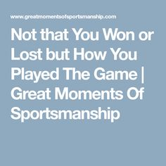 Not that You Won or Lost but How You Played The Game | Great Moments Of Sportsmanship