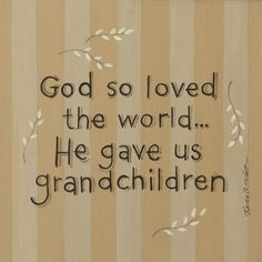 Love my Grandchildren so much!