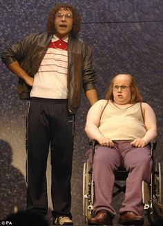 David Walliams and Matt Lucas..these two absolutely KILL me! Little Britain is easily one of the greatest things of our time