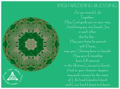 """IRISH WEDDING BLESSING...""""As you travel Life Together...  May God guide you on your way,   And bring you new found Joy in each other, day by day...   May your home be graced with Peace,   may your Sharing know no bounds,   May your Friendship know full measure   in this lifetime Love you've found...And as your closeness deepens, may each moment be the start of Life lived Hand-in-Hand, and Love lived Heart-to-Heart.""""  Quote by: Judith A. Hammell and design is by """"Katie's Kaleidoscopic…"""