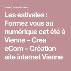 Les estivales : Formez vous au numérique cet été à Vienne – Crea eCom – Création site internet Vienne