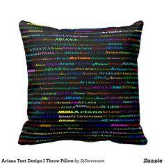 Ariana Text Design I Throw Pillow