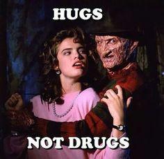 """Freddy Krueger says, """"HUGS NOT DRUGS."""""""