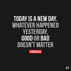 Gymaholic — Today Is A New Day Whatever happened yesterday,...