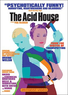 January The Acid House, Paul McGuigan. Three twisted tales of abuse, drugs, displaced personalities and insect life by Scottish writer Irving Welsh. Acid House, Irvine Welsh, The Chemical Brothers, Belle And Sebastian, Love Statue, The Verve, Fiction Stories, Cult Movies, Screenwriting
