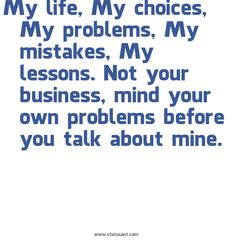 mind your own business quotes and sayings | ... your-business|2C-mind-your-own-problems-before-you-talk-about-mine