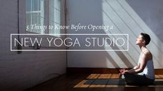 Pro tips that will help you create a thriving yoga studio.