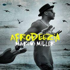 Marcus MILLER : « Afrodeezia » ( Blue Note ) personnel: Marcus Miller : basse électrique, voix, piano, clarinette basse etc. /+ selon les plages / Louis Cato : batterie, voix / Lee Hogans : trompette / Brett Williams : piano / Alex Han : saxophone alto / Adam Agati : guitare  http://www.qobuz.com/fr-fr/album/afrodeezia-marcus-miller/0060254721446