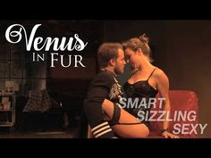 "What Makes ""Venus in Fur"" Smart, Sizzling, and Sexy? Theatre Geek, Theater, Meta Analysis, Gender Roles, October 5, Submission, Kissing, Venus, Thinking Of You"
