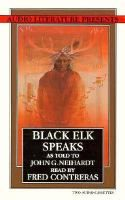 Black Elk Speaks: Being the Life Story of  Holy Man of the Oglala Sioux | Black Elk, as to John G. Neihardt