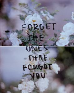 Forget the ones that forgot you. #Forget #KeepGoing #picturequotes View more #quotes on http://quotes-lover.com