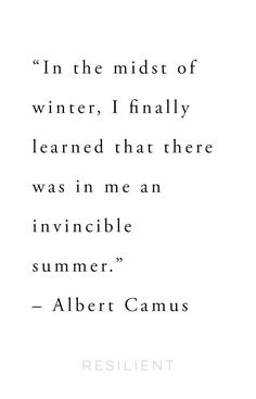 """""""In the midst of winter, I finally learned that there was in me an invincible summer."""" – Albert Camus #albertcamus #albertcamusquote #quote #inspirationalquotes"""