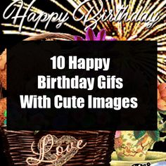 Here are 10 birthday gifs and happy birthday animations using cute and beautiful images to share in honor of anyone's birthday. Free Animated Birthday Cards, Birthday Gifs, 10 Birthday, Happy Birthday Gifts, Happy Birthday Greetings, Cute Images, Beautiful Images, Facebook Image, Birthday Congratulations