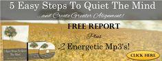 5 Easy Steps to Quiet The Mind PLUS 2 mp3's! http://www.elizabethpfeiffer.com/report/