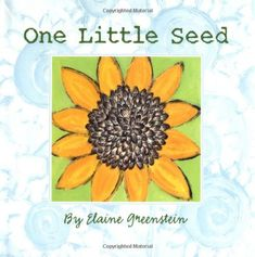 One Little Seed written and illustrated by Elaine Greenstein. Simple text and simple pictures convey the process of how a sunflower comes to be. Summer Science, Science For Kids, Toddler Storytime, Summer Reading Program, County Library, Simple Pictures, Indoor Activities For Kids, Dad Day, Growing Seeds