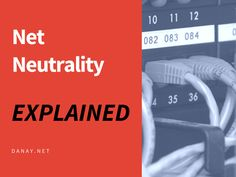 Net Neutrality Explained: The myths and misinformation explained in plain English.