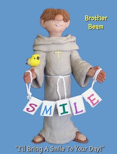 """Brother Beam  """"I'll Bring A Smile To Your Day!""""   Sold at Christmas City Village in Bethlehem, PA"""