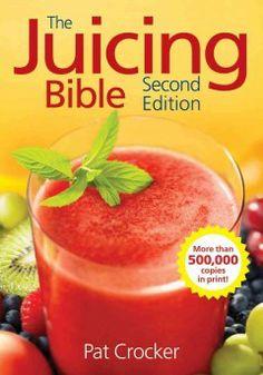 The juicing bible ~