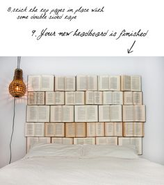 finished book headboard (DIY Project) Check out her blog for more. >>I feel like you could somehow mark the pages to create a secret message! #nerd-a-rific