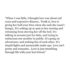 Love is just stumbling through life with your best friend