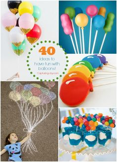 40 Ideas with Balloons for any celebration including birthdays! Capturing-Joy.com