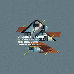 Psalms Unless the LORD builds the house, the builders labor in vain. Unless the LORD watches over the city, the guards stand watch in vain. Bible Quotes, Bible Verses, Scripture Images, Psalm 127, Isaiah 46, Amplified Bible, Hillsong United, Daily Bible, Daily Word
