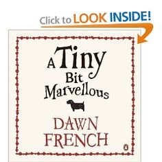 Hilarious Dawn French's latest novel. Best is her interpretation of teen girl-speak - you actually hear her voice as you read, feeling like you're in a French & Saunders-sketch. Lovely.
