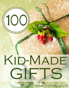 {Kid-made Gifts} Over 100 ideas of things your kids