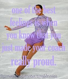 Even if you didn't make them proud by how you skated, but just by the person you have become