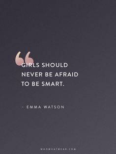 Never be afraid. We love Emma Watson and her commitment to fighting for gender equality! #FemaleRoleModels
