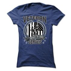 VETERAN PROUD TO HAVE SERVED TEE T Shirts a7a947c07