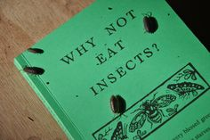Why not eat insects? by Vincent M. Holt