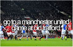 go to a manchester united game at old trafford