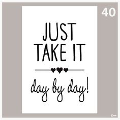 Tekstposter Just take it day by day. One of the gifts of having a chronic illness has been learning how to slow down, smell the roses, and find myself Bujo, Picture Quotes, Life Lessons, Wise Words, Best Quotes, Encouragement, Inspirational Quotes, Wisdom, Positivity