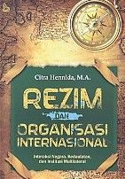 Rezim Dan Organisasi Internasional.Citra Hennnida