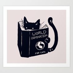 Buy World Domination For Cats Art Print by Tobe Fonseca. Worldwide shipping available at Society6.com. Just one of millions of high quality products available.