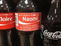 Share a coke? Share A Coke, Being Ugly, Coca Cola, Campaign, Life, Coke, Cola
