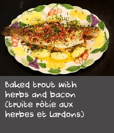 Baked trout with herbs and bacon (truite rôtie aux herbes et lardons) Baked Trout, Trout Recipes, Lemon Slice, Serving Platters, Salmon Burgers, Bacon, Paleo, Herbs, Cooking
