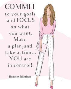Make a COMMITMENT to YOUR goals....and focus on what you want. #heatherstillufsen #heatherstillufsenart #heatherstillufsenquotes…