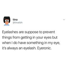 Eye see what you did there! Iris I was as good as that. Maybe I can become your pupil and instead of others having to. Lash out she me for my awful puns, they can accept me, as cornea as that sounds. Funny Picture Quotes, Funny Pictures, Funny Quotes, Funny Memes, Hilarious, Jokes, Awful Puns, What Is My Life, Sarcasm Only