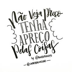 Tenha apreço - usando a frase do @cadernovelho pra inspirar #frases #quotes