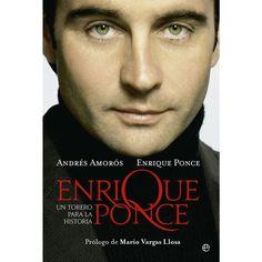 'Enrique ponce, un torero para la historia'